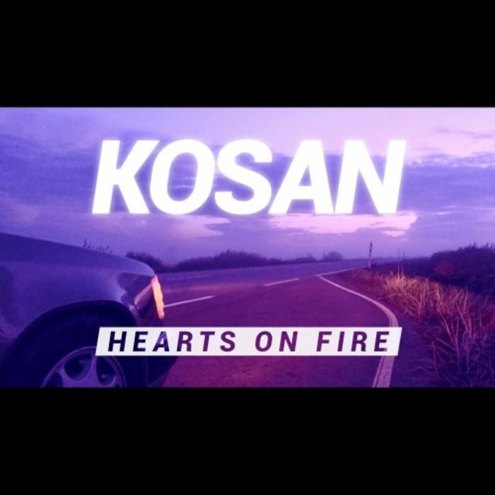 Kosan – Hearts On Fire