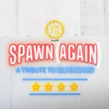 Spawn (Again) – A Tribute To Silverchair
