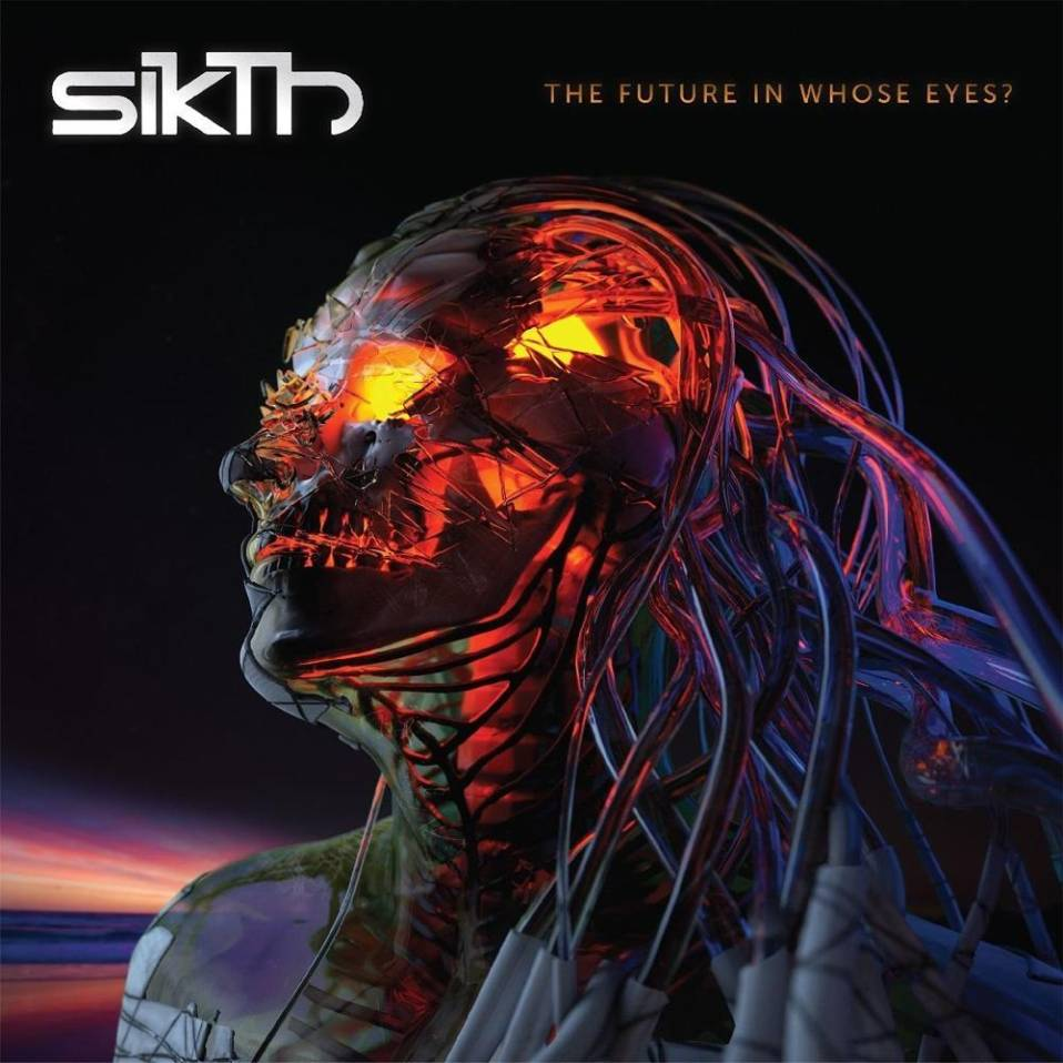 Sikth – the Future in Whose Eyes ?