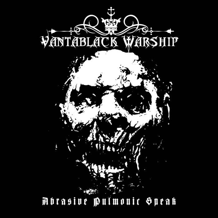 Vantablack Warship – Abrasive Pulmonic Speak
