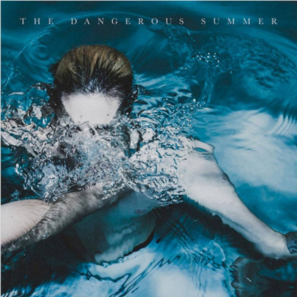 The Dangerous Summer – S/T