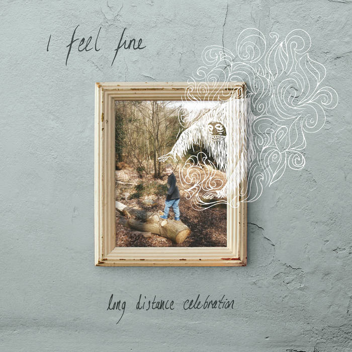 I Feel Fine – Long Distance Celebration