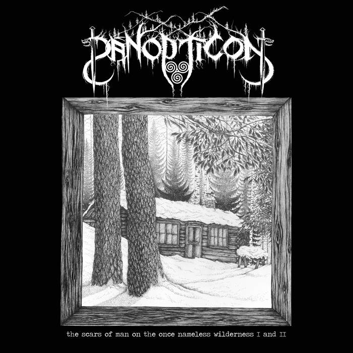 Panopticon – The Scars Of Man On The Once Nameless Wilderness (I and II)