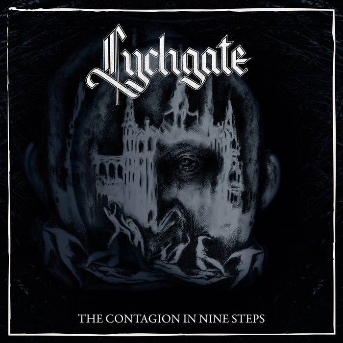 Lychgate – The Contagion In Nine Steps