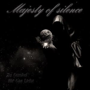 Majesty Of Silence – Zu Dunkel Für Das Licht