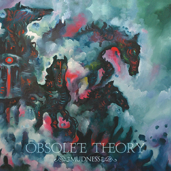 Obsolete Theory – Mudness
