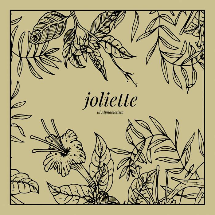 Joliette – El Alphabiotista