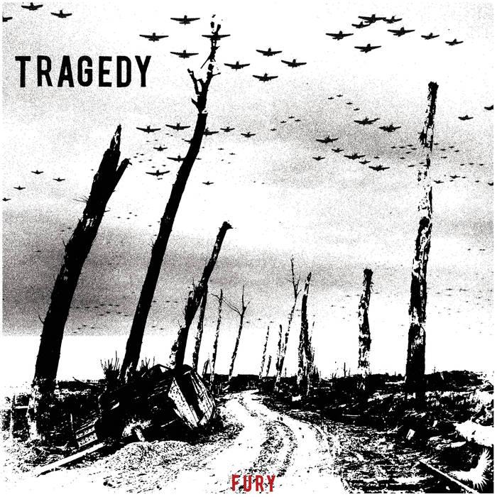 Tragedy – Fury
