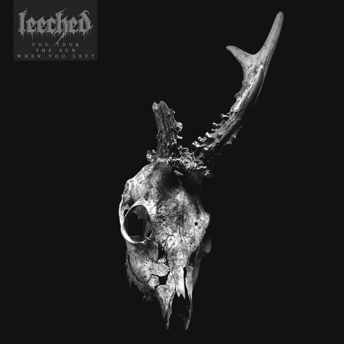 Leeched – You Took The Sun When You Left