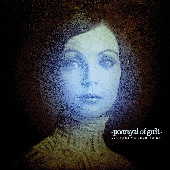 Portrayal Of Guilt – Let Pain Be Your Guide