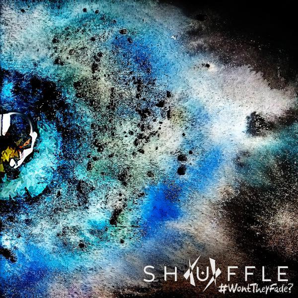 Shuffle – Won't They Fade