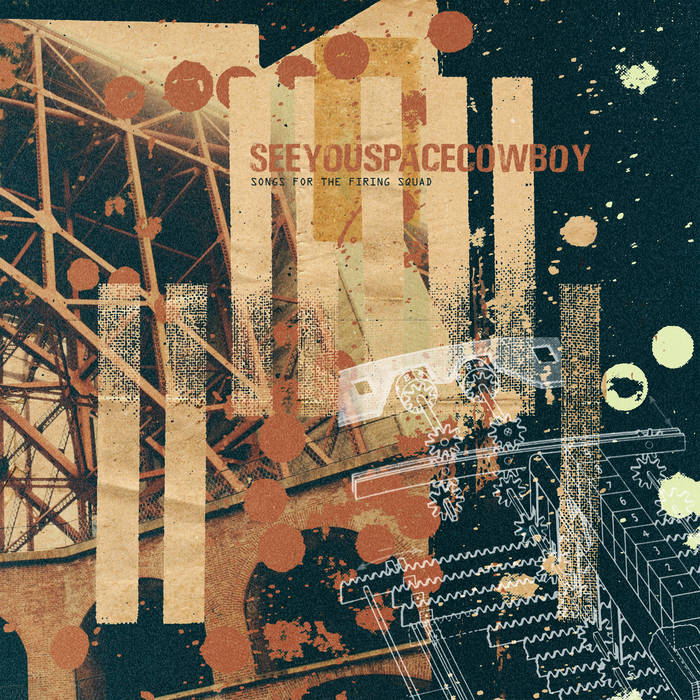 SeeYouSpaceCowboy – Songs For The Firing Squad