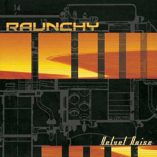 Raunchy – Velvet Noise