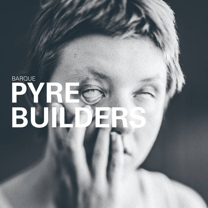 Barque – Pyre Builders