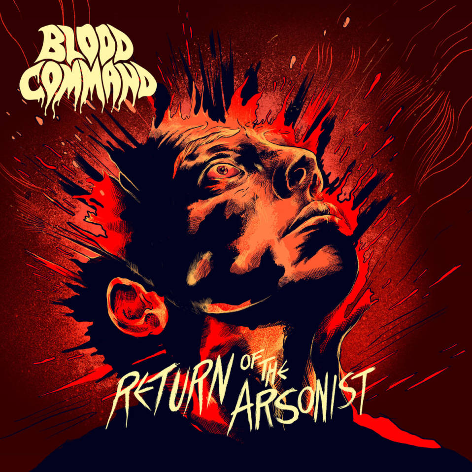 Blood Command – Return of the Arsonist (EP)