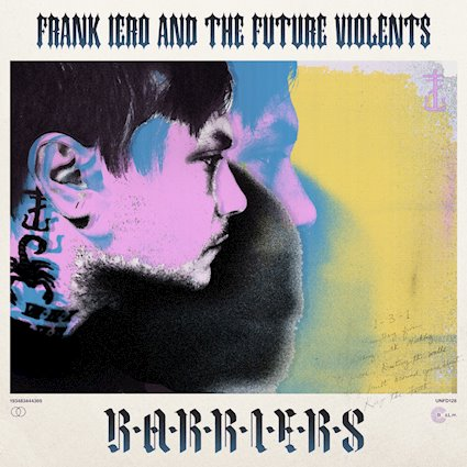Frank Iero And The Future Violents – Barriers