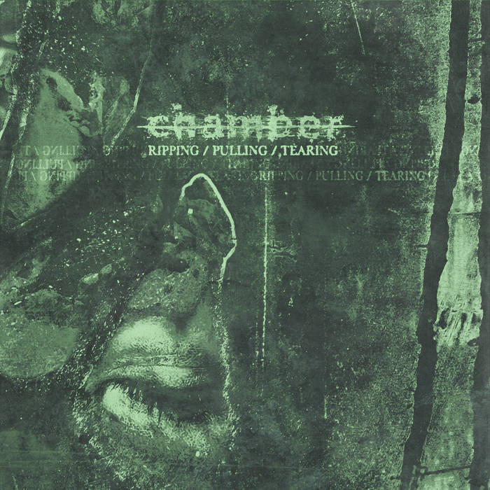 Chamber – Ripping / Pulling / Tearing