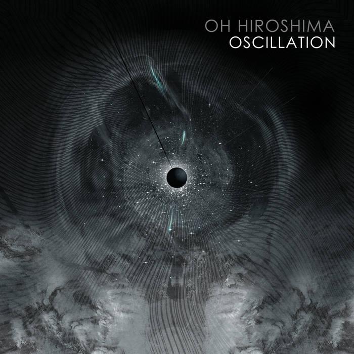 Oh Hiroshima – Oscillation