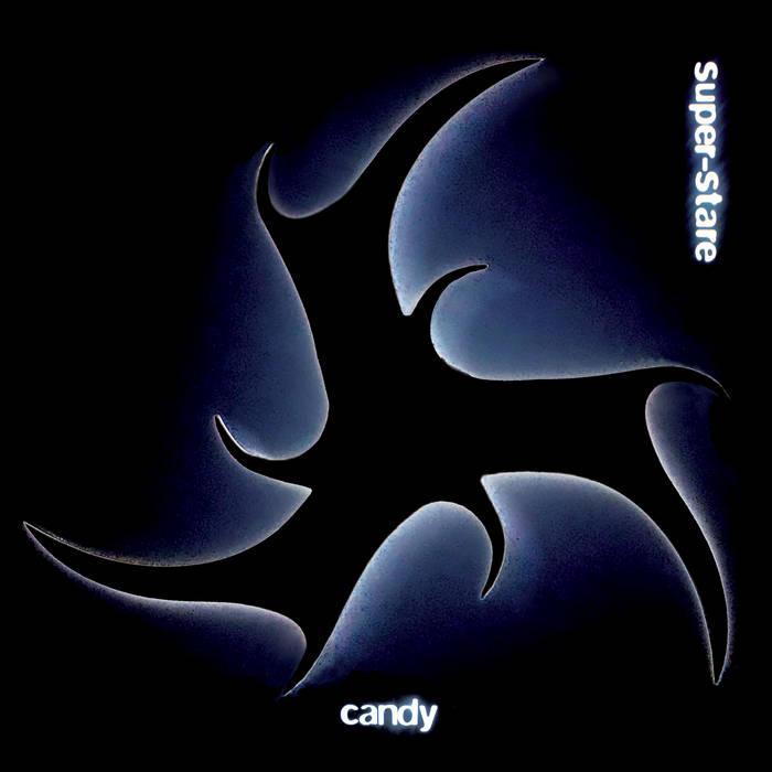 Candy – Super-Stare
