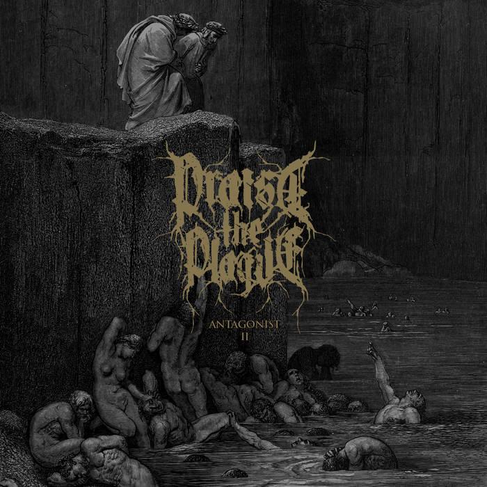 Praise The Plague – Antagonist II