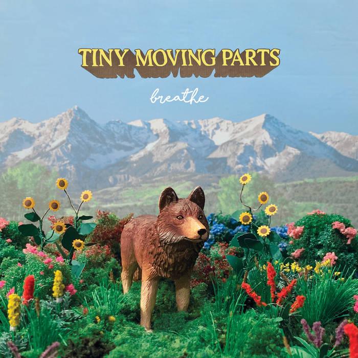Tiny Moving Parts – breathe