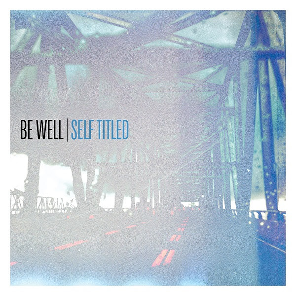 Be Well – Self-Titled