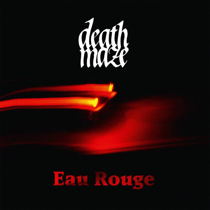 Deathmaze – Eau Rouge