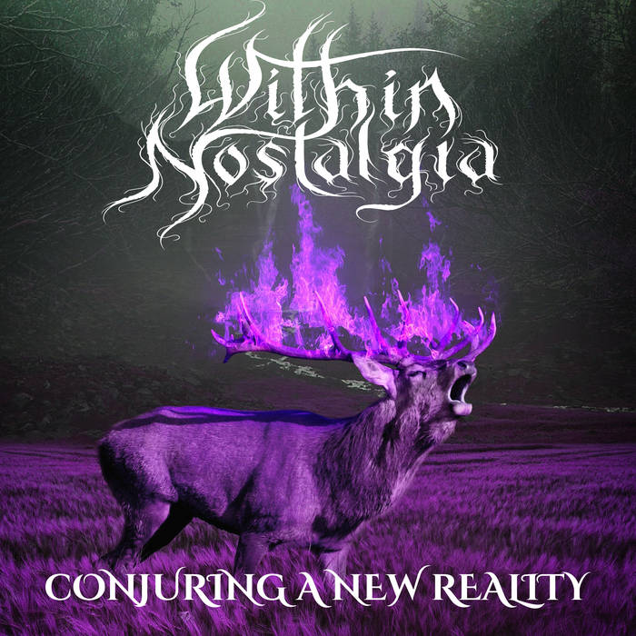 Within Nostalgia – Conjuring A New Reality