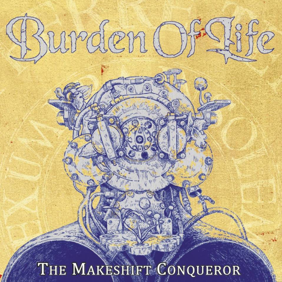 Burden of Life – The Makeshift Conqueror