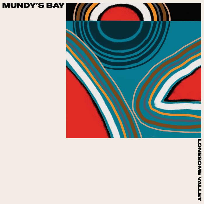 Mundy's Bay – Lonesome Valley
