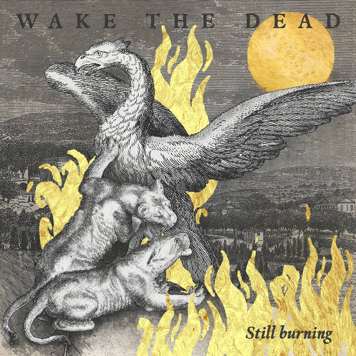 Wake The Dead – Still Burning