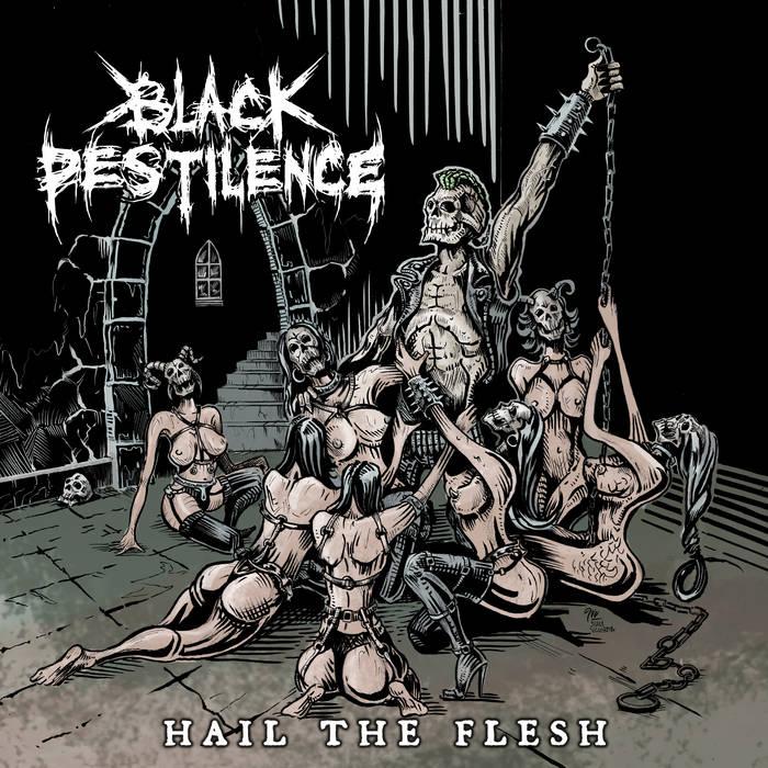 Black Pestilence – Hail The Flesh