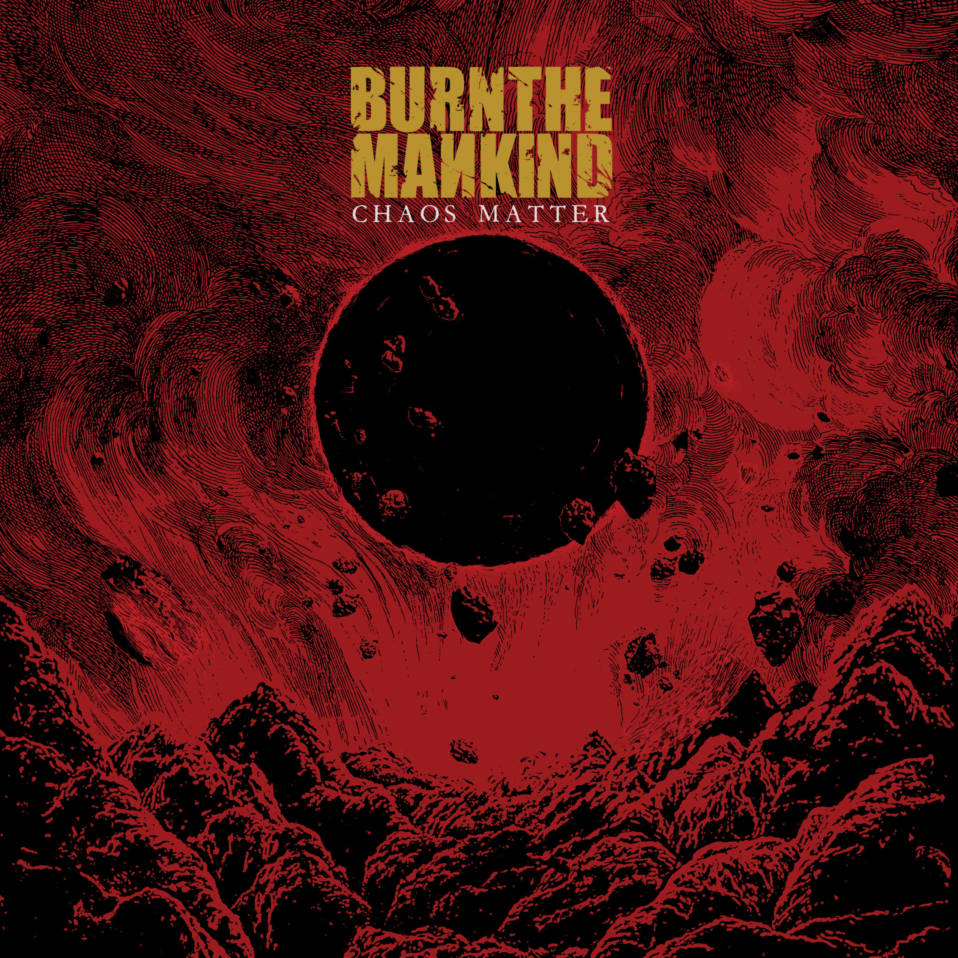 Burn The Mankind – Chaos Matter