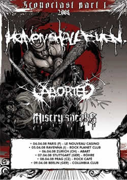 Heaven Shall Burn + Aborted + Misery Speaks - 04 avril 2008 - Nouveau Casino - Paris