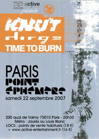 Knut + Dirge + Time to Burn - 22 septembre 2007 - Point Éphémère - Paris
