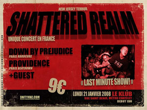 Shattered Realm + Down by Prejudice + Providence - 21 janvier 2008 - Klub - Paris