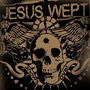 Jesus Wept - Shows Over