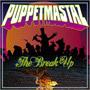 Puppetmastaz – The Break Up