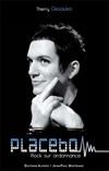 Placebo – Rock sur ordonnance de Thierry Desaules (Editions Alphée – Jean-Paul Bertrand)